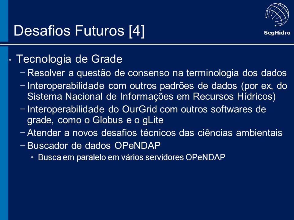 Desafios Futuros [4] Tecnologia de Grade